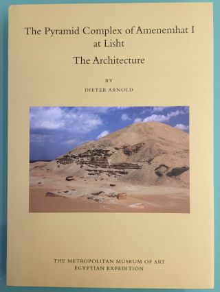 The Pyramid Complex of Amenemhat I at Lisht. Vol. I: The Architecture. Vol. II: The Reliefs (complete set). ARNOLD Dieter - JÁNOSI Peter - OPPENHEIM Adela.[newline]M5615.jpg