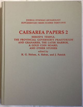 Caesarea papers 2. Herod's temple, the provincial governor's praetorium and granaries, the later harbor, a gold coin hoard, an other studies. HOLUM K. G. - RABAN A. - PATRICH J.[newline]M5822.jpg