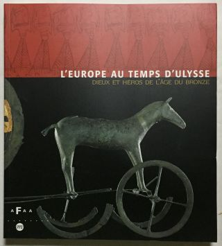 L'Europe au temps d'Ulysse. Dieux et héros de l'åge du Bronze. AAC - Catalogue exhibition[newline]M6095.jpg