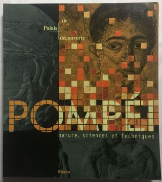 Pompéi. Nature, sciences et techniques. AAC - Catalogue exhibition - CIARALLO Annamaria -...[newline]M6102.jpg