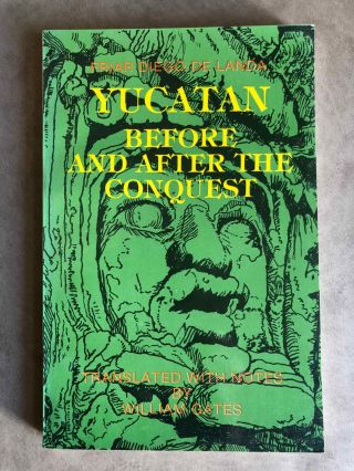 Yucatan before and after the conquest. LANDA Fray Diego - GATES William, de.[newline]M6394.jpg