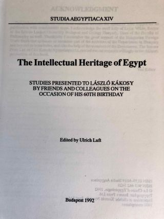 Studia Aegyptiaca XIV (1992). The Intellectual Heritage of Egypt. Studies Presented to László Kákosy on the Occasion of His 60th Birthday.[newline]M6809-02.jpg