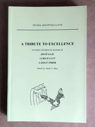 Studia Aegyptiaca XVII (2002). A Tribute to Excellence. Studies Offered in Honor of Ern_ Gaál -...[newline]M6810a.jpg