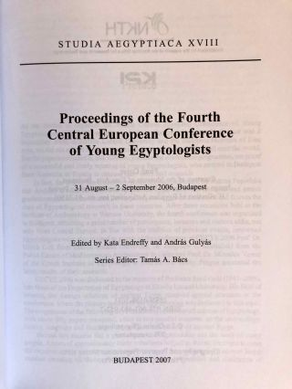 Studia Aegyptiaca XVIII (2007). Proceedings of the Fourth Central European Conference of Young Egyptologists 31 August - 2 September 2006.[newline]M6811a-01.jpg
