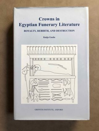 Crowns in Egyptian Funerary Literature. Royalty, rebirth and destruction. GOEBS Katja[newline]M6867.jpg