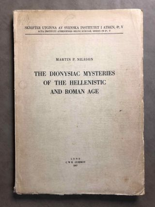 The Dionysiac Mysteries of the Hellenistic and Roman Age. NILSSON Martin P[newline]M6876.jpg