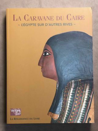 La Caravane du Caire. Catalogue d'exposition à Liège, 2006. AAC - Catalogue exhibition -...[newline]M6886.jpg
