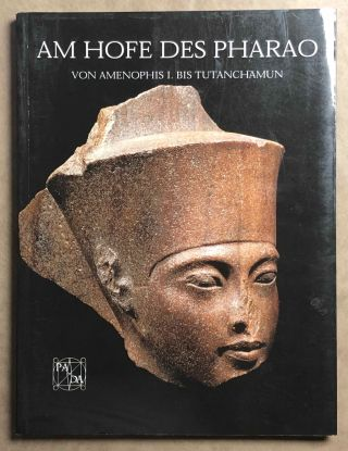 Am Hofe des Pharaoh. Von Amenophis I. bis Tutanchamun. AAC - Catalogue exhibition - THIEM...[newline]M7136.jpg