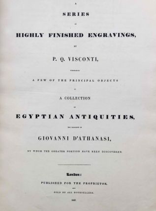 A series of highly finished engravings, by P.Q. Visconti, comprising a few of the principal objects in a collection of Egyptian antiquities, the property of Giovanni d'Athanasi, by whom the greater portion have been discovered.[newline]M7149-03.jpg