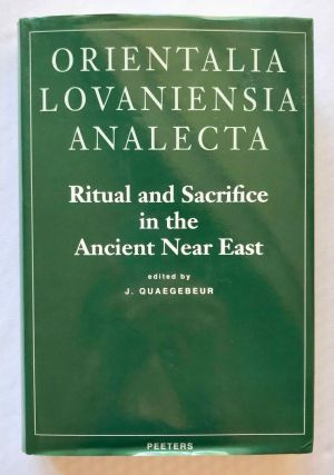 Ritual and sacrifice in the ancient Near East. Proceedings of the international conference...[newline]M7157.jpg