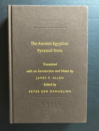 The Ancient Egyptian Pyramid Texts. ALLEN James P. - MANUELIAN Peter, der[newline]M7161.jpg