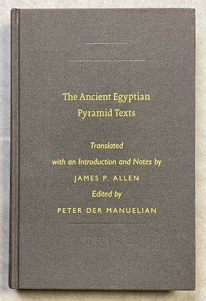 The Ancient Egyptian Pyramid Texts. ALLEN James P. - MANUELIAN Peter, der[newline]M7161a-00.jpeg