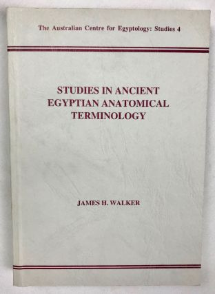 Studies in Ancient Egyptian Anatomical Terminology. WALKER James H[newline]M7194.jpg