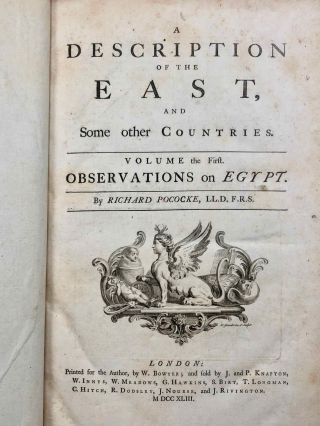 Description of the East and Some Other Countries. Vol. I: Observations on Egypt. Vol. II, part 1: Observations on Palæstine or the Holy Land, Syria, Mesopotamia, Cyprus, and Candia. Vol. II, part 2: Observations on the Islands of the Archipelago, Asia Minor, Thrace, Greece, and some other parts of Europe (complete set)[newline]M7225-03.jpg