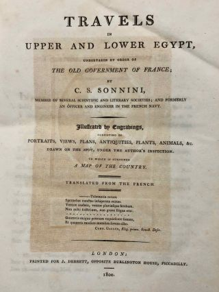 Travels in upper and lower Egypt: undertaken by order of the old government of France; by C. S. Sonnini, engineer in the French navy, and member of several scientific and literary societies. Followed by: Report of the Commission of Arts to the First Consul Bonaparte on the Antiquities of Upper Egypt and the present state of all the temples, palaces, obelisks, statues, tombs, pyramids, &c. of Philoe, Syene, Thebes, Tentyris, Latopolis, Memphis, Heliopolis, &c.. &c.[newline]M7229-03.jpg