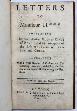 Letters to Monsieur H... [Herinch] concerning the most antient [sic] gods or kings of Egypt, and the antiquity of the first monarchs of Babylon and China.[newline]M7364-02.jpg