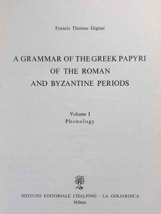 A Grammar of the Greek papyri of the Roman and Byzantine periods. Vol. I: Phonology. Vol. II: Morphology (complete set)[newline]M7582-02.jpeg