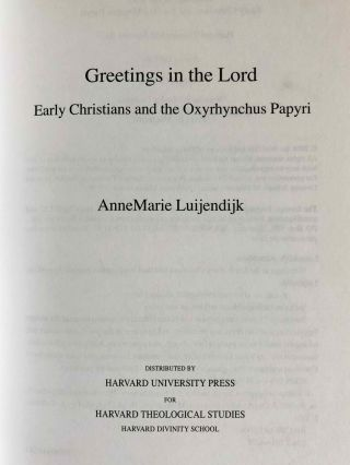 Greetings in the Lord. Early Christians in the Oxyrhynchus Papyri.[newline]M7593-01.jpeg