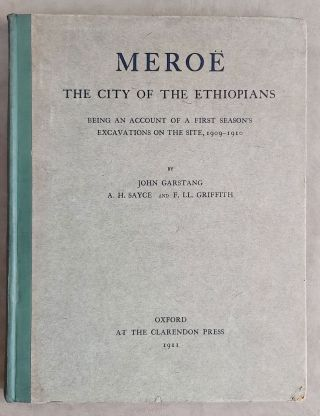 Meroe. The city of the Ethiopians. Being an account of a first season's excavations on the site,...[newline]M7656.jpeg