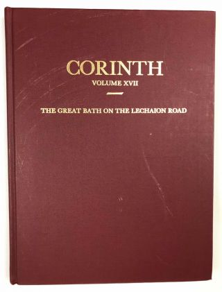 Corinth. Volume XVII: The Great Bath on the Lechaion Road. BIERS Jane C[newline]M7746a-00.jpeg